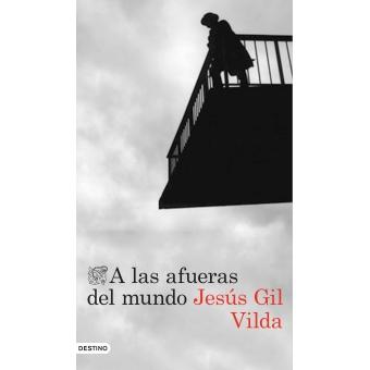 Reseña de A las afueras del mundo, de Jesús Gil Vilda