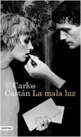 La mala luz (de Carlos Castán), reseña
