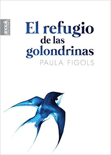 Reseña de El refugio de las golondrinas, de Paula Figols